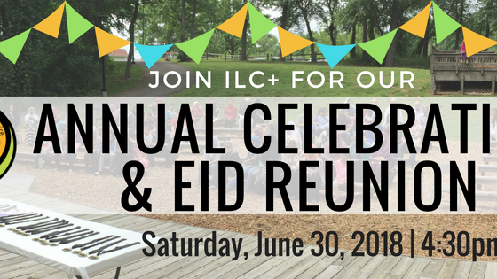 ILCPlus Annual Celebration & Eid Reunion this Saturday! Join Us!