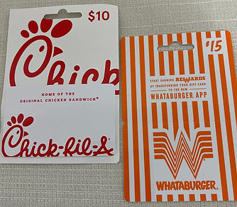 #14 - Gift Cards (Whataburger $15 & Chic