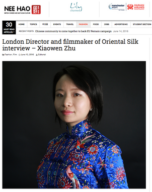 Neehao Magazine: London Director and filmmaker of Oriental Silk interview – Xiaowen Zhu