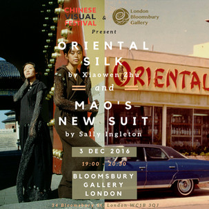 Chinese Visual Festival & Bloomsbury Gallery Present Oriental Silk & Mao's New Suit