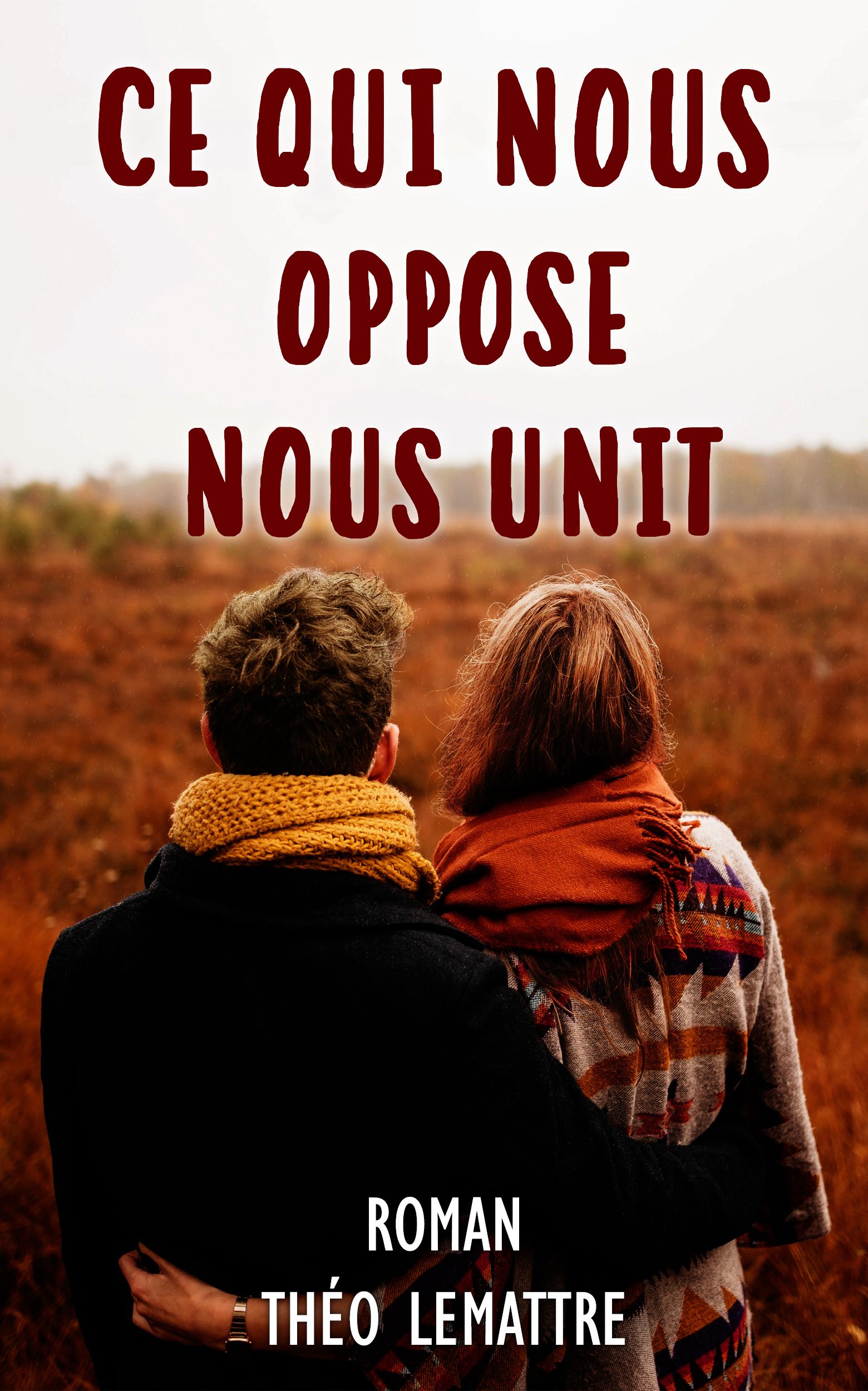 Ce qui nous oppose nous unit