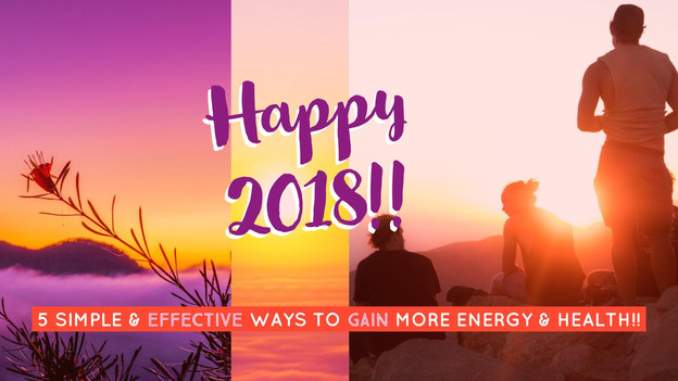 5 Simple & Effective Ways to Gain More Energy & Health!!