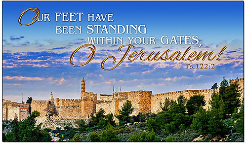 Your gates, O Jerusalem