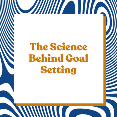 The Science Behind Goal Setting