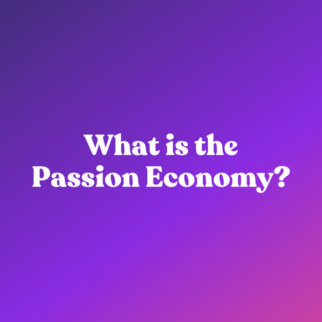 What is The Passion Economy?
