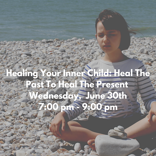 Healing Your Inner Child: Heal Your Past To Heal Your Present