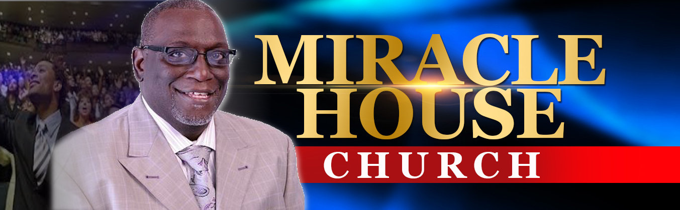 Miracle House Church NEW HEADER2.JPG