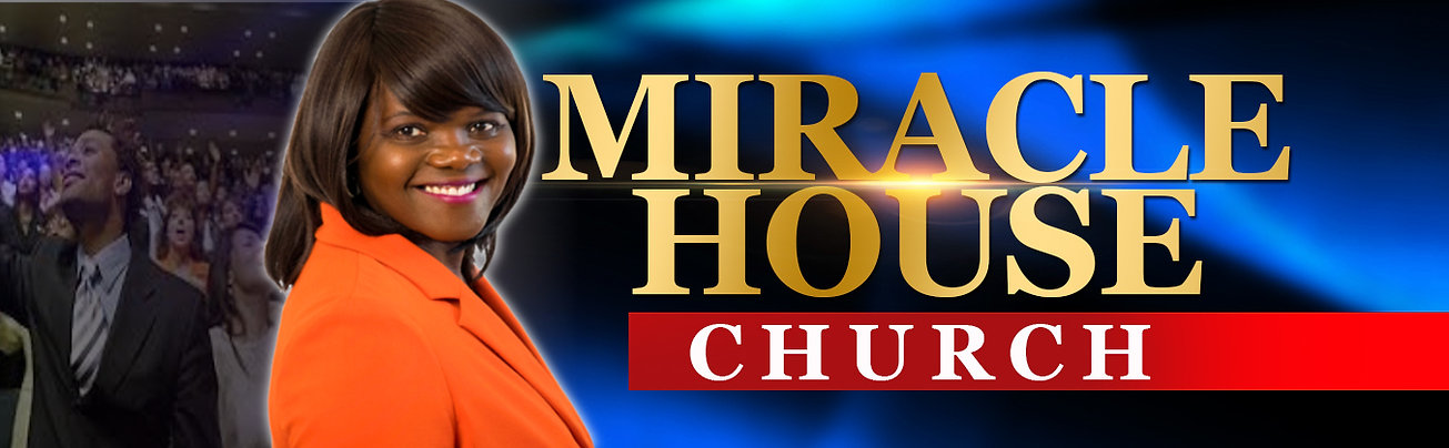 Miracle House Church NEW HEADER.JPG