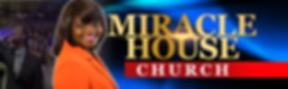 Miracle House Church NEW HEADER.JPG