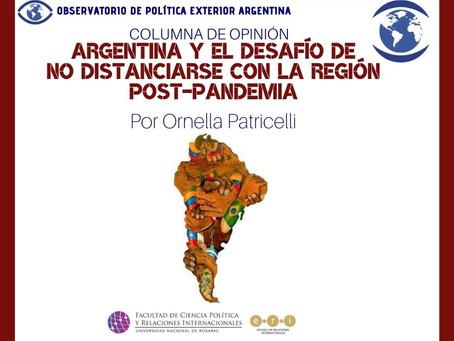 Argentina y el desafío de no distanciarse con la región post-pandemia