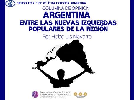 Argentina entre las nuevas izquierdas populares de la región.