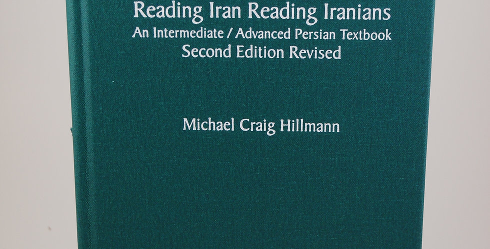 Reading Iran Reading Iranians An Intermediate/Advanced PersianTextbook Second Ed