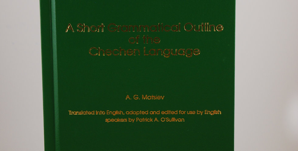 A Short Grammatical Outline of the Chechen Language