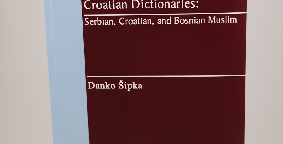 A Bibliography of Serbo-Croatian Dictionaries