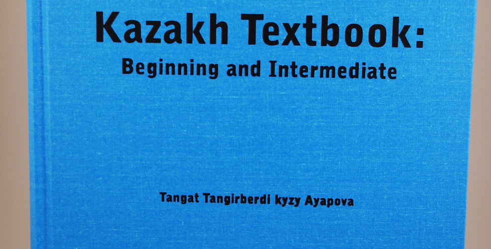 Kazakh Textbook: Beginning and Intermediate
