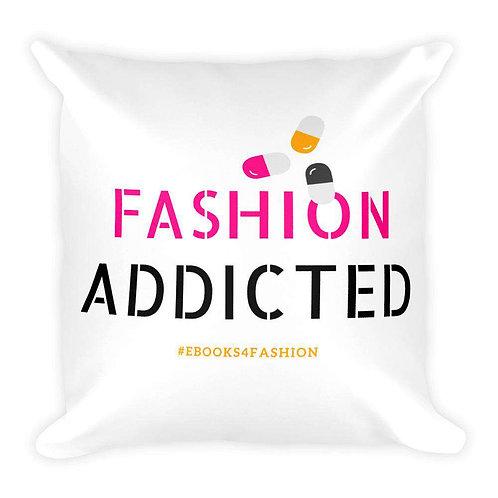Fashion Addicted Square Pillow