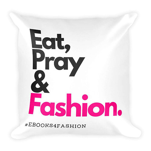 Eat, Pray and Fashion Square Pillow