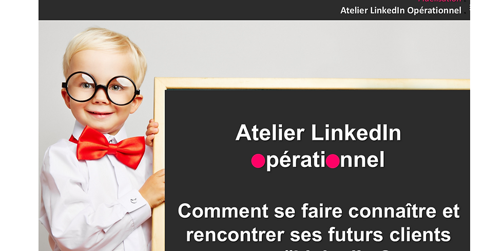 31/05/2021 - SE FAIRE CONNAITRE ET RENCONTRER SES FUTURS CLIENTS SUR LINKEDIN