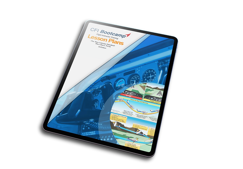 Industry Leading CFI Lesson Plans Developed by CFI Bootcamp. The Leader in Flight Instructor Lesson Plans.