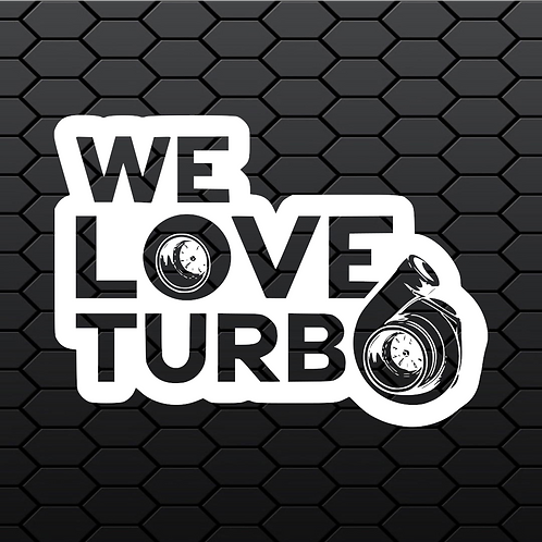 We Love Turbo Sticker