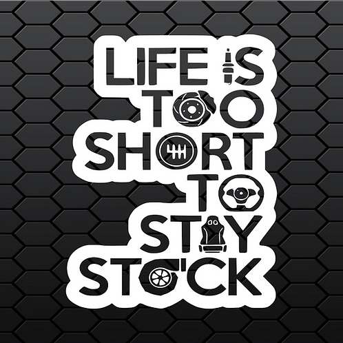 Life's To Short To Stay Stock Sticker