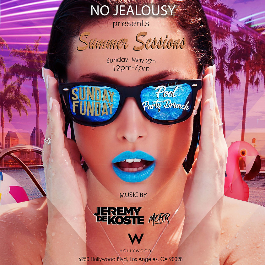 No Jealousy Summer Sessions 2018 - Pool Party Brunch - Memorial Day Weekend