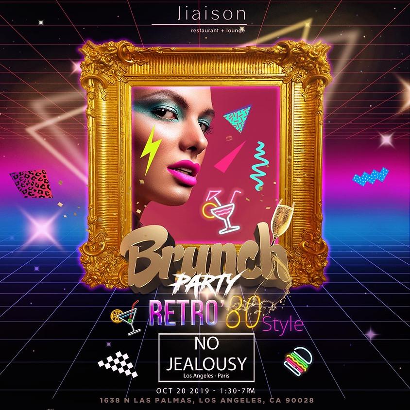 No Jealousy Sunday Party Brunch - Back to the 80's!!