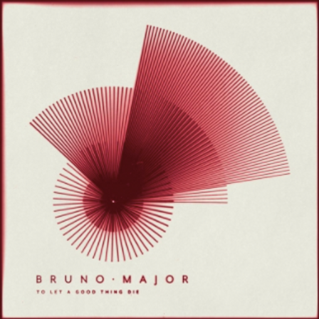 Bruno Major - To Let a Good Thing Die