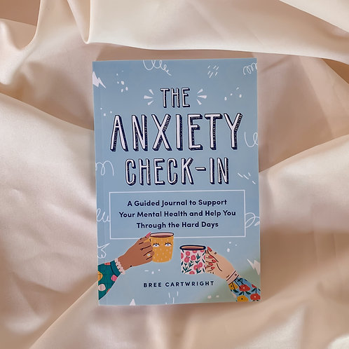 The Anxiety Check In - Bree Cartwright