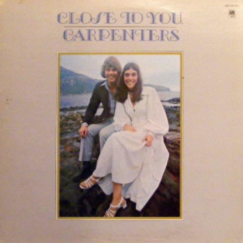 Close To You - Carpenters