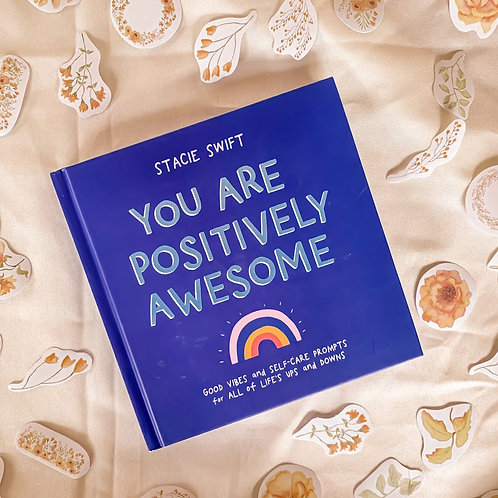You are Positively Awesome - Stacie Swift