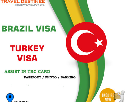 TURKEY & BRAZIL VISA
