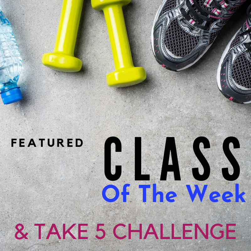 Featured Class of the Week and Take 5 Challenge