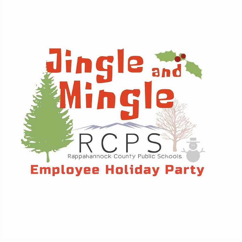 Jingle and Mingle- RCPS Employee Holiday Party