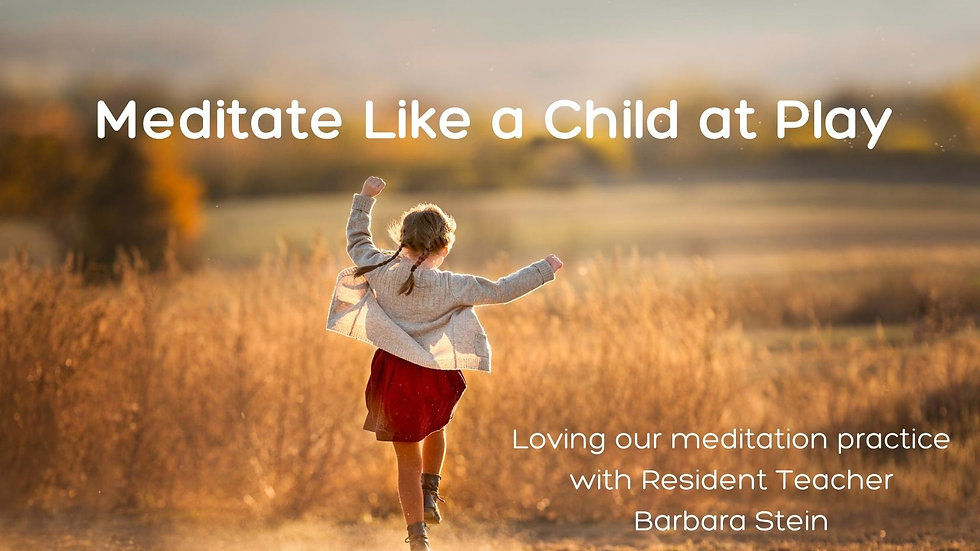 Aug 30 - Meditate Like a Child at Play