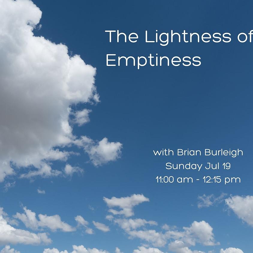 The Lightness of Emptiness
