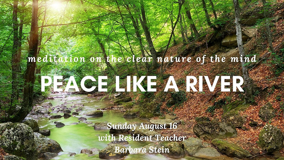 Aug 16 Peace Like a River - Clarity of Mind Meditations