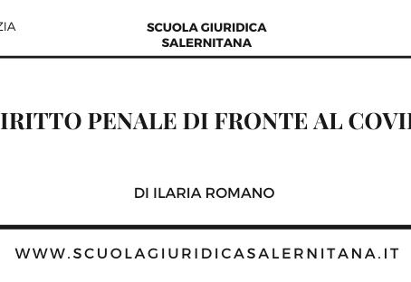 Il diritto penale di fronte al COVID19 - di Ilaria Romano