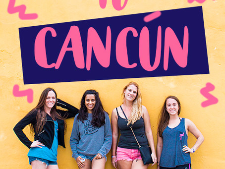 Girls Trip to Cancun - My 30th Birthday!