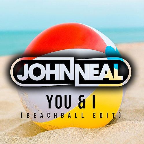 John Neal - You & I (Beachball Edit)
