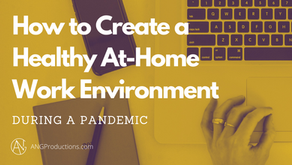 How to Create a Healthy At-Home Work Environment During a Pandemic
