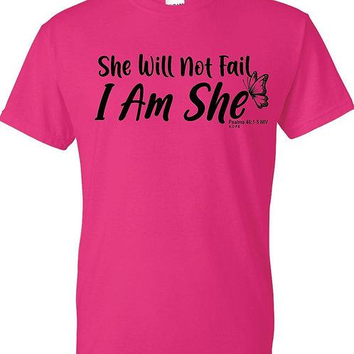 She Will Not Fail T-Shirt