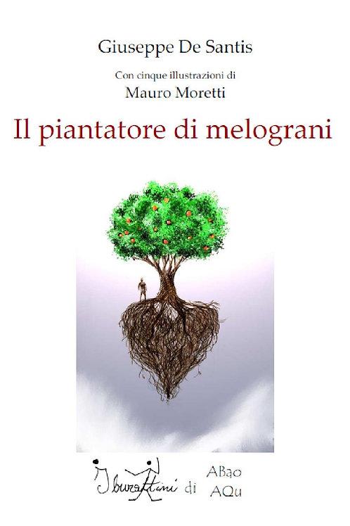 Giuseppe De Santis, Il piantatore di melograni