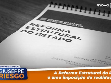 A Reforma Estrutural do RS é uma imposição da realidade