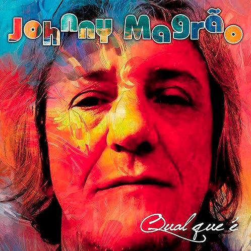 Johnny Magrão - Qual Que É