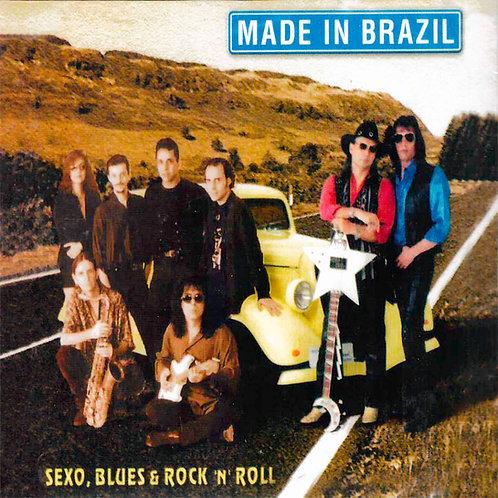 Made in Brazil - Sexo, Blues & Rock n' Roll