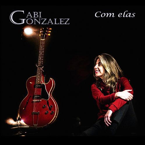 Gabi Gonzalez - Com Elas