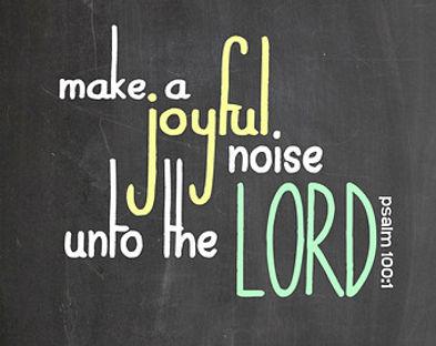 Make-a-Joyful-Noise-unto-the-Lord.jpg