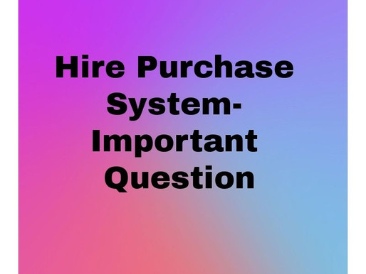 Hire Purchase System- Important Question