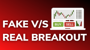 Fake v/s Real Breakout